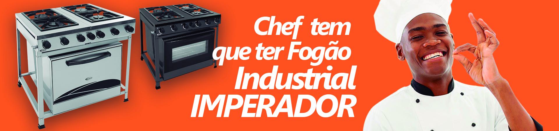 Chef tem que ter fogão Industrial Imperador